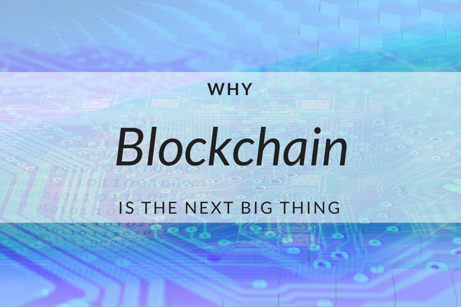 Why Blockchain is the Next Big Thing