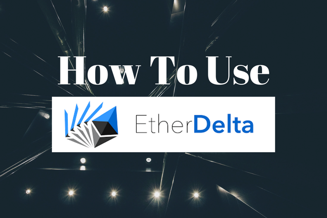 How To Use EtherDelta