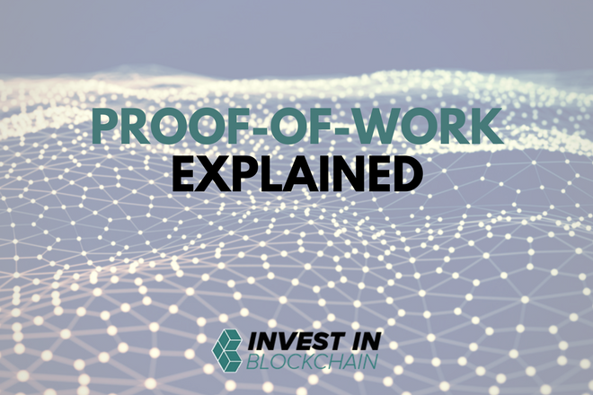 Proof-of-Work, Explained