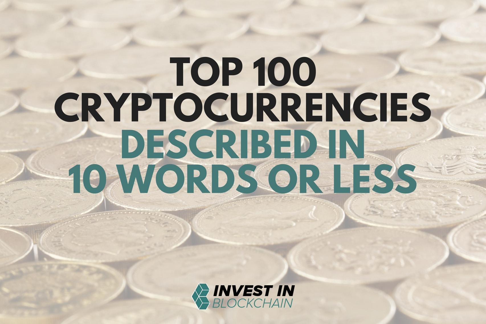Top 100 Cryptocurrencies Described in 10 Words or Less